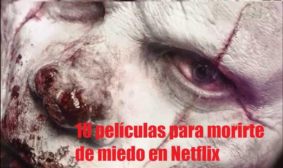 10 Películas para morirte de miedo que puedes ver en Netflix - CABROWORLD